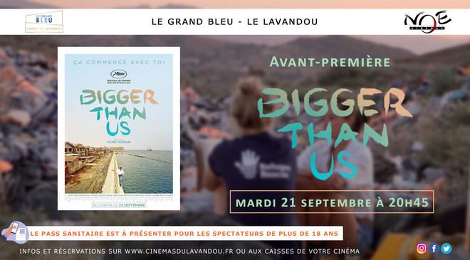 Avant-Première : Bigger Than Us