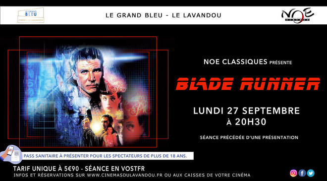NOE CLASSIQUES présentes Blade Runner